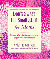 """""""Stress Less and Enjoy your family more!"""" """"Don't sweat the small stuff"""""""