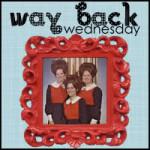 Way Back Wednesdays