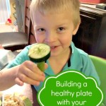 How To Build A Healthy Meal With Your Child #MyPlate #FreshBaby