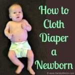 How to Cloth Diaper A Newborn