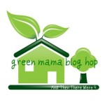 Green Mama Blog Hop – Week 2