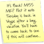 Daily Vegas~Post It Tuesday!!