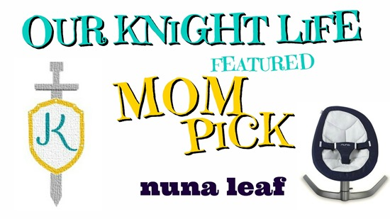 """""""Mom Pick"""" """"Baby Gear"""" """"Must Have Baby Products"""" """"Nuna Leaf"""" """"Nuna Leaf Review"""""""