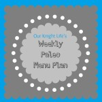 Weekly Paleo Menu Plan #MealPlanning
