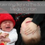 Parenting Behind the Social Media Curtain | Real Life Parenting