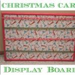{Countdown to Christmas} How To Display Your Christmas Cards DIY Display Board