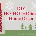 Countdown to Christmas – Ho-Ho-Ho Holiday Decor #DIY #Tutorial