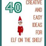 40 Creative and Easy Ideas For Elf On The Shelf #Elfontheshelf