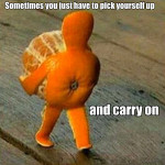 """""""Pick Yourself Up"""" """"Carry On"""" """"Start Over"""""""