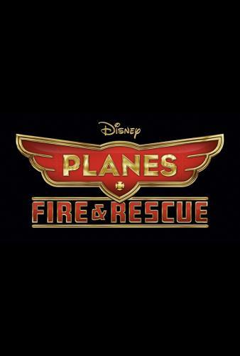 """Disney"" ""Disney Planes"" ""Planes: Fire & Rescue"""