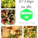 What I Ate: 10 Days on the Whole 30 Breakfast, Lunch, and Dinner + Weekly Menu Plan