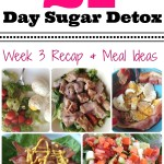 21 Day Sugar Detox Week 3 Recap + Meal Ideas