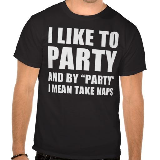 """""""Naps"""" """"Guilty Pleasure"""" """"Naps = Party"""""""