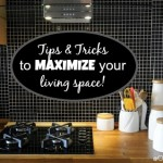 Tips & Tricks to Maximize your Living Space {Kitchen & Bathroom}