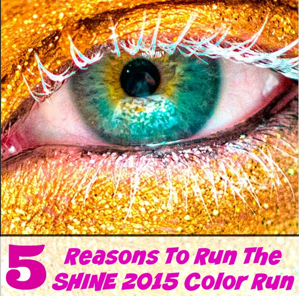 """""""5 Reasons Why You Should Run The 2015 Color Run!"""" """"The Color Run"""" """"Las Vegas Color Run"""" """"Shine Color Run"""" """"The Color Run 2015"""""""