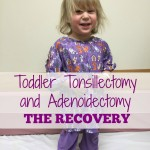 Toddler Tonsillectomy and Adenoidectomy Recovery Timeline