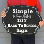 A Simple Back To School Sign That You Can Re-Use Every Year!