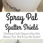 """Cleaning Cloth Diapers"" ""Spray Pal Splatter Shield"" ""Spray Pal"" ""Spray Pal Review"""
