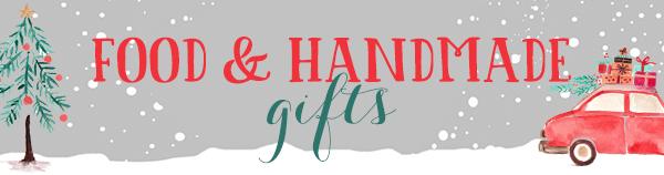 """""""Food Gift Ideas"""" """"Handmade Gifts"""" """"holiday Gift Guide"""""""