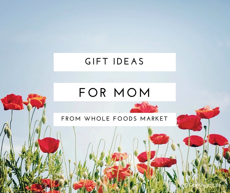 Gift Ideas for Mother's Day at Whole Foods Market